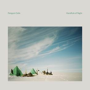 Image of Penguin Cafe - Handfuls Of Night