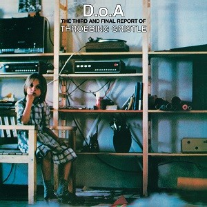 Image of Throbbing Gristle - D.O.A. The Third And Final Report Of Throbbing Gristle