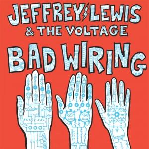 Image of Jeffrey Lewis & Voltage - Bad Wiring