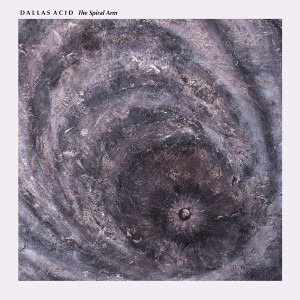 Image of Dallas Acid - The Spiral Arm