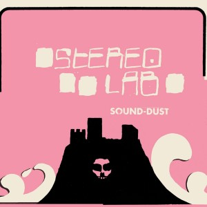 Image of Stereolab - Sound Dust (Expanded Edition)