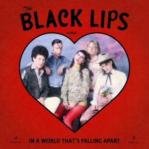 Image of Black Lips - Sing In A World That's Falling Apart