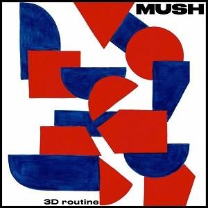 Image of Mush - 3D Routine