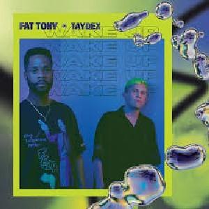 Image of Fat Tony And Taydex - Wake Up