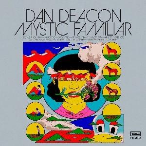 Image of Dan Deacon - Mystic Familiar