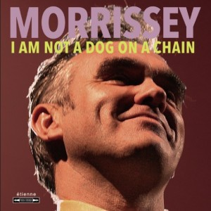 Image of Morrissey - I Am Not A Dog On A Chain