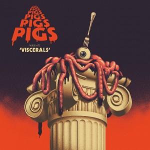 Image of Pigs Pigs Pigs Pigs Pigs Pigs Pigs - Viscerals
