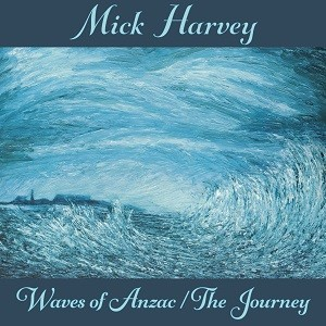 Image of Mick Harvey - Waves Of Anzac / The Journey