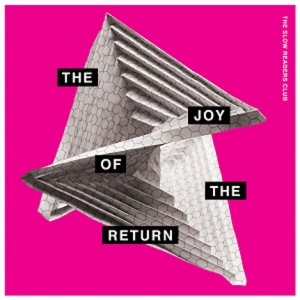 Image of The Slow Readers Club - The Joy Of The Return