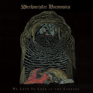 Image of Wrekmeister Harmonies - We Love To Look At The Carnage