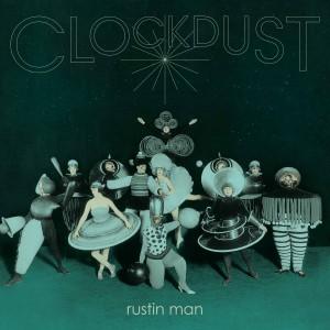 Image of Rustin Man - Clockdust