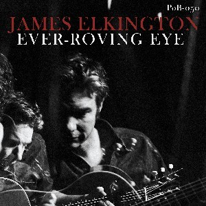 Image of James Elkington - Ever-Roving Eye