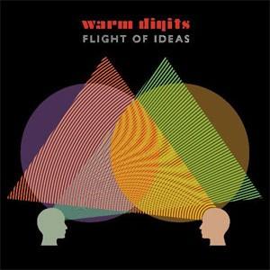 Image of Warm Digits - Flight Of Ideas