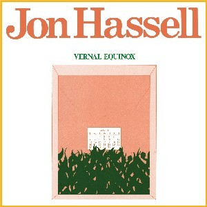 Image of Jon Hassell - Vernal Equinox