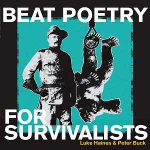 Image of Luke Haines & Peter Buck - Beat Poetry For Survivalists