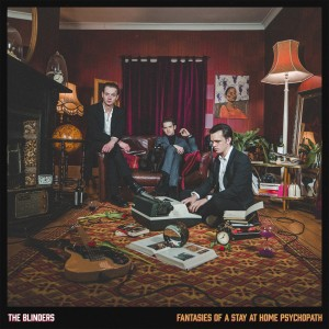 Image of The Blinders - Fantasies Of A Stay At Home Psychopath