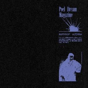Image of Peel Dream Magazine - Agitprop Alterna