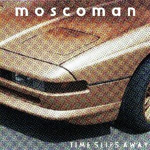 Image of Moscoman - Time Slips Away