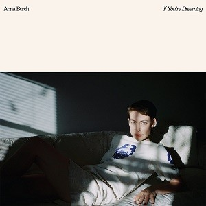 Image of Anna Burch - If You're Dreaming