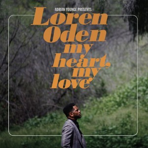 Adrian Younge Presents Loren Oden - My Heart, My Love