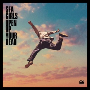 Image of Sea Girls - Open Up Your Head