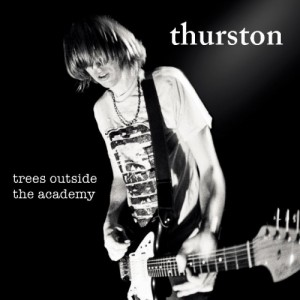 Image of Thurston Moore - Trees Outside The Academy (Remastered)