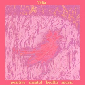 Image of Tiña - Positive Mental Health Music