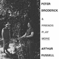 Image of Peter Broderick & Friends - Play More Arthur Russell