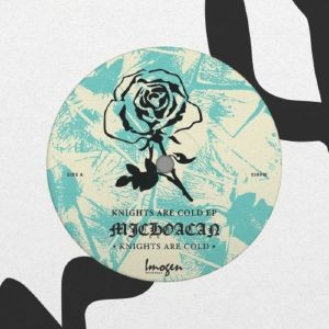 Image of Michoacan - Knights Are Cold EP