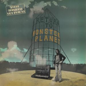 Image of Steve Maxwell Von Braund - The Return To Monster Planet