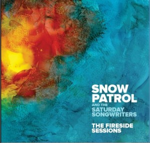 Image of Snow Patrol And The Saturday Songwriters - The Fireside Sessions EP