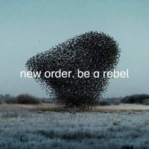 Image of New Order - Be A Rebel