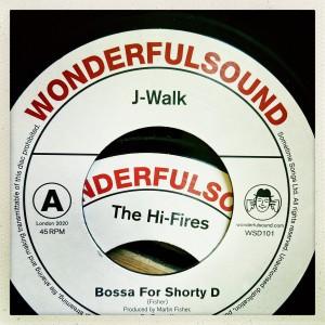 Image of J-Walk / The Hi-Fires - Bossa For Shorty D / Là Bas