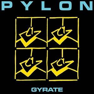 Image of Pylon - Gyrate