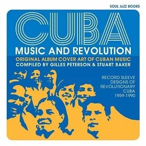Image of Soul Jazz Books Presents - Cuba: Music And Revolution - Original Album Cover Art Of Cuban Music