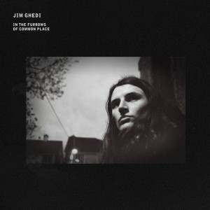 Image of Jim Ghedi - In The Furrows Of Common Place