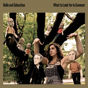 Image of Belle & Sebastian - What To Look For In Summer