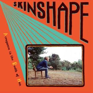 Image of Skinshape - Arrogance Is The Death Of Men