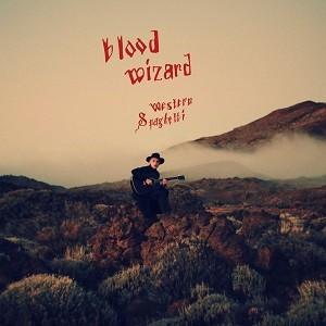 Image of Blood Wizard - Western Spaghetti