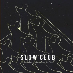 Image of Slow Club - Christmas, Thanks For Nothing EP