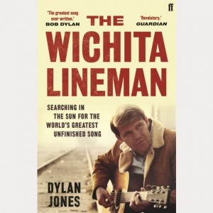 Image of Dylan Jones - The Wichita Lineman : Searching In The Sun For The World's Greatest Unfinished Song
