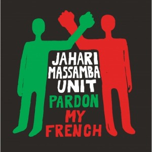 Image of Jahari Massamba Unit - Pardon My French