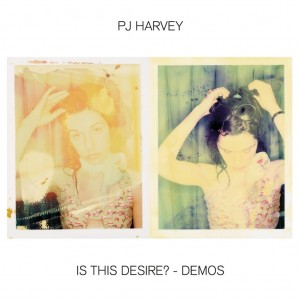 Image of PJ Harvey - Is This Desire? - Demos