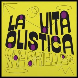 Image of The Orielles - La Vita Olistica