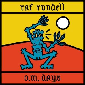 Image of Raf Rundell - O.M. Days