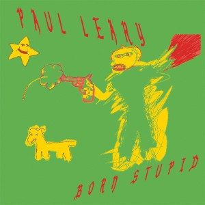 Image of Paul Leary - Born Stupid