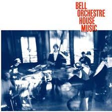 Image of Bell Orchestre - House Music