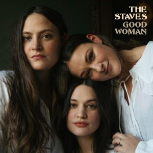 Image of The Staves - Good Woman