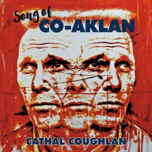 Image of Cathal Coughlan - Song Of Co-Aklan