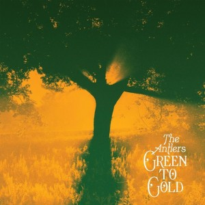 Image of The Antlers - Green To Gold